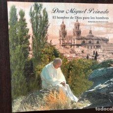Libros de segunda mano: DON MIGUEL PEINADO. EL HOMBRE DE DIOS PARA LOS HOMBRES. Lote 178916430