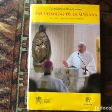Libros de segunda mano: LAS HOMILÍAS DE LA MAÑANA. LAS PALABRAS DEL PAPA FRANCISCO. Lote 178916542