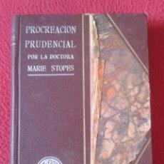 Libros de segunda mano: LIBRO PROCREACIÓN PRUDENCIAL POR LA DOCTORA MARIE STOPES REGULACIÓN DE NACIMIENTOS...AMOR CONYUGAL... Lote 178920937