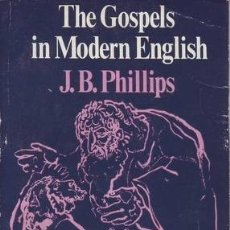 Libros de segunda mano: PHILLIPS, J.B: THE GOSPELS IN MODERN ENGLISH.. Lote 178978258
