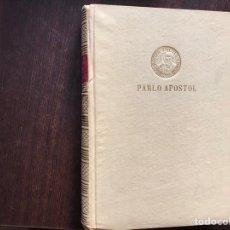 Libros de segunda mano: PABLO APÓSTOL. GIUSEPPE RICCIOTTI. DIFÍCIL. Lote 178991547