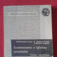 Libros de segunda mano: LIBRO ECUMENISMO E IGLESIAS ORIENTALES TEXTOS CONCILIARES COLECCIÓN DE PASTORAL APLICADA 1964 VER.... Lote 179003257