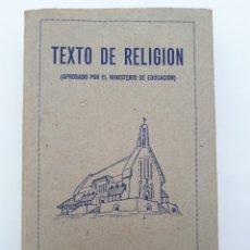 Libros de segunda mano: TEXTO DE RELIGION. (APROBADA POR EL MINISTERIO DE EDUCACIÓN. 1946. Lote 179007782