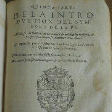 Libros de segunda mano: FRAY LUIS DE GRANADA: INTRODUCCIÓN DEL SÍMBOLO DE LA FE (4ª - 5ª PARTE) SALAMANCA 1588. MAL ESTADO.. Lote 179021088