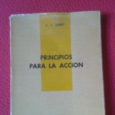 Libros de segunda mano: LIBRO PRINCIPIOS PARA LA ACCIÓN L. J. LEBRET EDITORIAL POPULAR 1961 CON EXLIBRIS LIBRERÍA CONCILIO . Lote 179034356