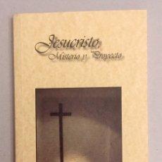Libros de segunda mano: JESUCRISTO, MISTERIO Y PROYECTO. SEBASTIÁN BERDONCES LARA.. Lote 179071613