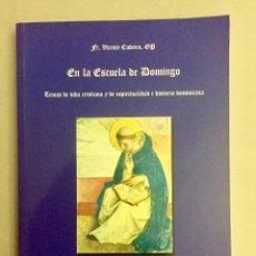 Libros de segunda mano: EN LA ESCUELA DE DOMINGO. TEMAS DE VIDA CRISTIANA Y DE ESPIRITUALIDAD E HISTORIA DOMINICANA.. Lote 179071880