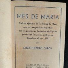 Libros de segunda mano: MES DE MARIA POR MIGUEL HERRERO GARCIA-CASA EDITORIAL LIBRERIA LITURGICA RAFAEL CASULLERAS 1943. Lote 179074306