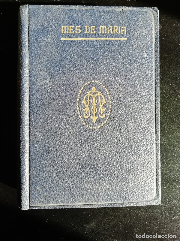 Libros de segunda mano: MES DE MARIA POR MIGUEL HERRERO GARCIA-CASA EDITORIAL LIBRERIA LITURGICA RAFAEL CASULLERAS 1943 - Foto 2 - 179074306