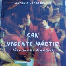 Libros de segunda mano: SAN ANTONIO MÁRTIR, ANTONIO LÓPEZ BELCHI, APROX BIOGRAFICA. Lote 179088145