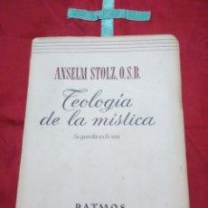 Libros de segunda mano: TEOLOGÍA DE LA MÍSTICA. A. STOLZ. PATMOS, N 13. 1952. 2 ED.. Lote 179096710