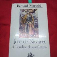 Libros de segunda mano: JOSÉ DE NAZARET, EL HOMBRE DE CONFIANZA. B. MARTELET. CUADERNOS PALABRA, 38. 1981. 3 ED.. Lote 179107130