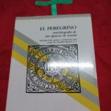 Libros de segunda mano: EL PEREGRINO. AUTOBIOGRAFÍA DE SAN IGNACIO DE LOYOLA. RAMBLA. 1990.. Lote 179115810