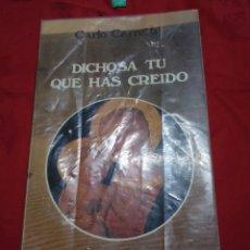 Libros de segunda mano: DICHOSA TÚ QUE HAS CREÍDO. C. CARRETTO. PAULINAS. 1980.. Lote 179119755
