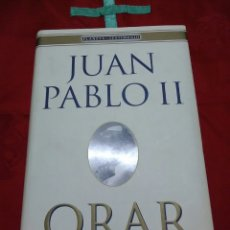 Libros de segunda mano: JUAN PABLO II. ORAR, SU PENSAMIENTO ESPIRITUAL. PLANETA, 1998.. Lote 179120172