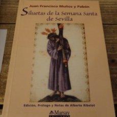 Libros de segunda mano: SILUETAS DE LA SEMANA SANTA DE SEVILLA, JUAN FRANCISCO MUÑOZ Y PABON, DESCATALOGADO. Lote 179127928