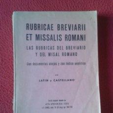 Libros de segunda mano: LIBRO LAS RÚBRICAS DEL BREVIARIO Y DEL MISAL ROMANO 1960 RUBRICAE BREVIARII ET MISSALIS ROMANI VER. Lote 179133325