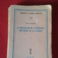 Libros de segunda mano: LIBRO LA RENOVACIÓN DE LA PARROQUIA POR MEDIO LITURGIA PÍO PARSCH 15 BIBLIOTECA ESTUDIOS PASTORALES. Lote 179146250