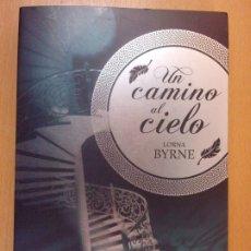 Libros de segunda mano: UN CAMINO AL CIELO / LORNA BYRNE / 2013. OCEANO. Lote 179151730
