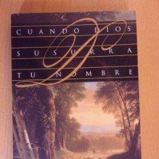 Libros de segunda mano: CUANDO DIOS SUSURRA TU NOMBRE / MAX LUCADO / 1994. BETANIA. Lote 179153047