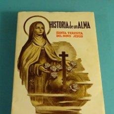 Libros de segunda mano: HISTORIA DE UN ALMA. SANTA TERESITA DEL NIÑO JESÚS. ESCRITA POR ELLA MISMA 1873 - 1897. Lote 179156038