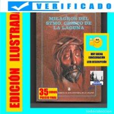Libros de segunda mano: MILAGROS DEL SANTÍSIMO CRISTO DE LA LAGUNA - P. FRAY LUIS DE QUIROS - RARO - MUY BUEN ESTADO. Lote 179210553
