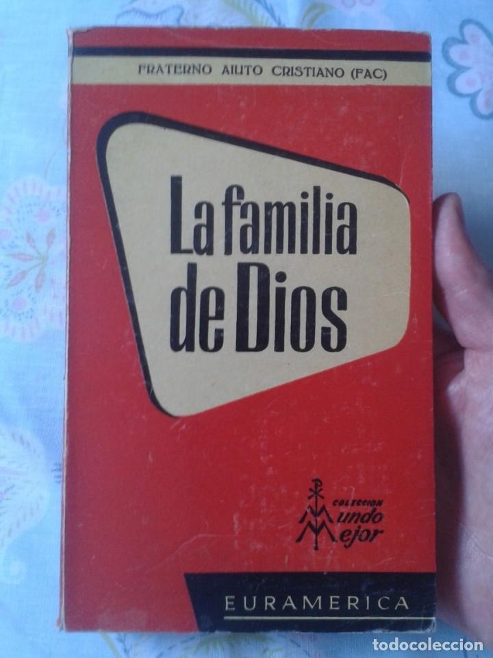 LIBRO LA FAMILIA DE DIOS FRATERNO AIUTO CRISTIANO FAC MUNDO MEJOR EURAMERICA 1958 2ª EDICIÓN. VER FO (Libros de Segunda Mano - Religión)