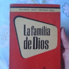Libros de segunda mano: LIBRO LA FAMILIA DE DIOS FRATERNO AIUTO CRISTIANO FAC MUNDO MEJOR EURAMERICA 1958 2ª EDICIÓN. VER FO. Lote 179218413
