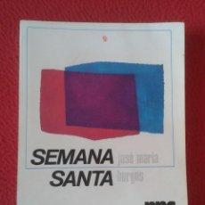 Libros de segunda mano: LIBRO SEMANA SANTA DE LOS FIELES PPC JOSÉ MARÍA BURGOS 1970 PROPAGANDA POPULAR CATÓLICA 247 PÁGINAS . Lote 179244630