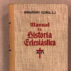 Libros de segunda mano: MANUAL DE HISTORIA ECLESIÁSTICA. BERNARDINO LLORCA. EDITORIAL LABOR 1955. 834 PÁGINAS. ILUSTRADO.. Lote 179331655