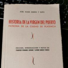 Libros de segunda mano: HISTORIA DE LA VIRGEN DEL PUERTO. PLASENCIA. 1952.. Lote 179334016