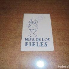 Libros de segunda mano: MISA DE LOS FIELES. GUIÓN PARTICIPACIÓN LITÚRGICA MISA REZADA EN LATÍN Y CASTELLANO. TENERIFE 1959. Lote 179340346