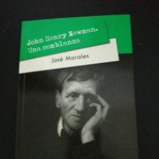 Libros de segunda mano: JOSE MORALES, JOHN HENRY NEWMAN, UNA SEMBLANZA. Lote 179340803