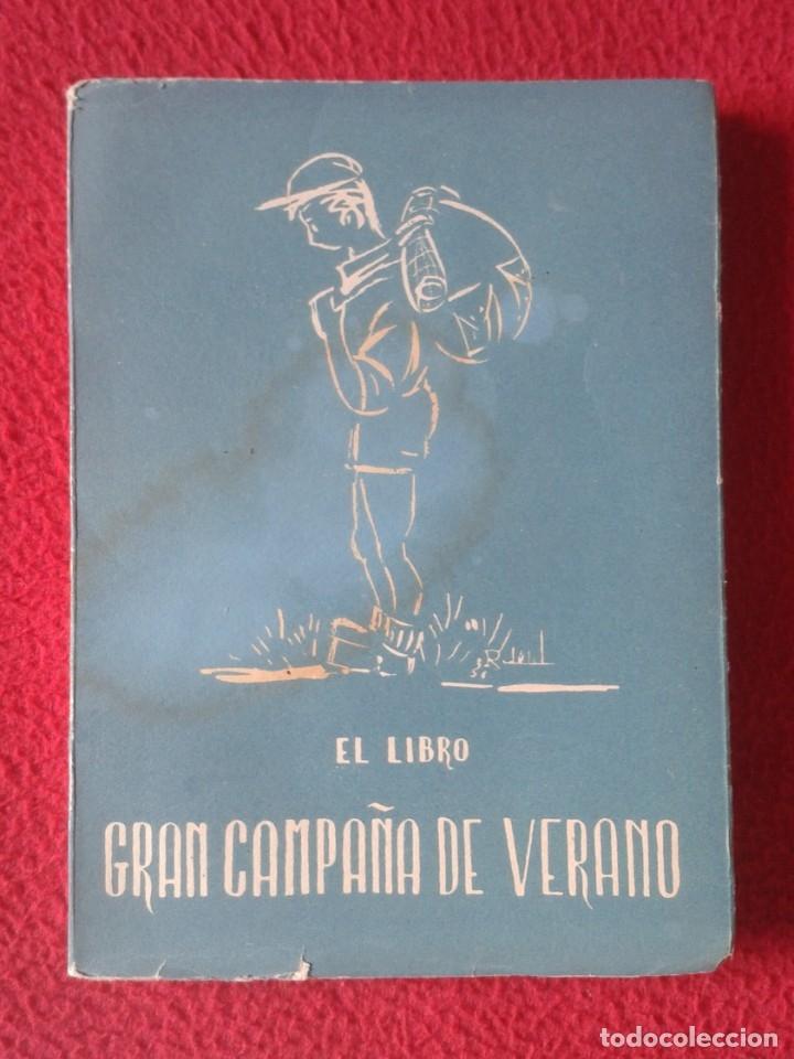 EL LIBRO GRAN CAMPAÑA DE VERANO 1956, 208 PÁGINAS EDITADO POR LA DELEGACIÓN NACIONAL DE ASPIRANTES (Libros de Segunda Mano - Religión)