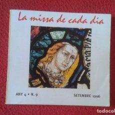 Libros de segunda mano: LIBRO, GUÍA, FASCÍCULO O SIMIL LA MISSA DE CADA DIA ANY 4 N. 9 SETEMBRE 1996, 128 PÁGINAS VER FOTOS . Lote 179377137