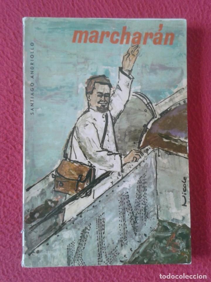 LIBRO MARCHARÁN SANTIAGO ANDRIOLLO 1963 EDICIONES COMBONIANAS , 254 PÁGINAS VER FOTOS Y DESCRIPCIÓN (Libros de Segunda Mano - Religión)