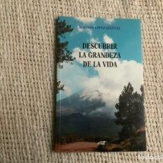 Libros de segunda mano: DESCUBRIR LA GRANDEZA DE LA VIDA / ALFONSO LÓPEZ QUINTÁS. Lote 179525488