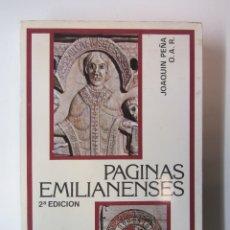 Libros de segunda mano: PÁGINAS EMILIANENSES. JOAQUIN PEÑA O.A.R. 1980 2ª EDICIÓN. ILUSTRADO. 294 PÁGINAS.. Lote 179528593