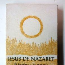 Libros de segunda mano: JESÚS DE NAZARET. EL HOMBRE Y SU MENSAJE. JOSÉ ANTONIO PAGOLA. IDATZ 1981. 285 PÁGS.. Lote 179529855