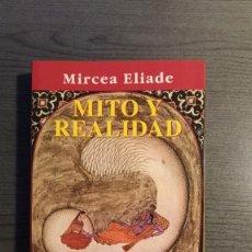Libros de segunda mano: MITO Y REALIDAD. MIRCEA ELIADE. KAIROS. . Lote 179549980