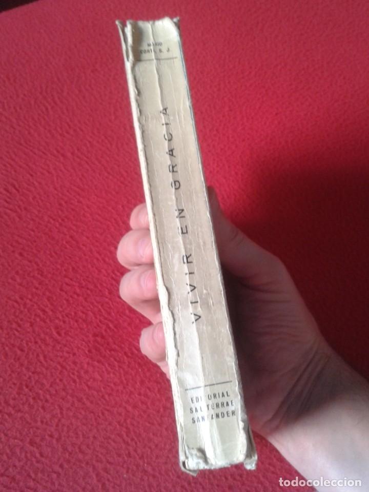 Libros de segunda mano: LIBRO 1958 VIVIR EN GRACIA POR MARIO CORTI S. J. EDITORIAL SAL TERRAE SANTANDER 379 PÁGINAS VE FOTOS - Foto 7 - 179645051