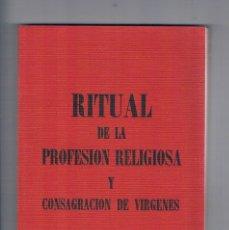 Libros de segunda mano: RITUAL DE LA PROFESION RELIGIOSA Y CONSAGRACION DE VIRGENES 1972 SECRETARIADO NACIONAL DE LITURGIA. Lote 179956511