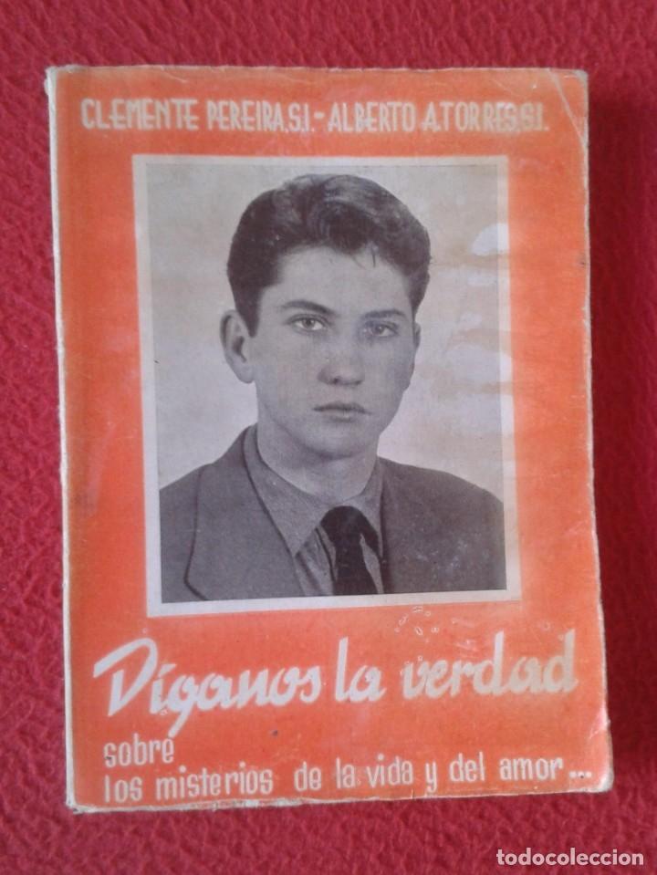 LIBRO DÍGANOS LA VERDAD SOBRE LOS MISTERIOS DE LA VIDA Y DEL AMOR CLEMENTE PEREIRA 1955 110 PÁGINAS (Libros de Segunda Mano - Religión)