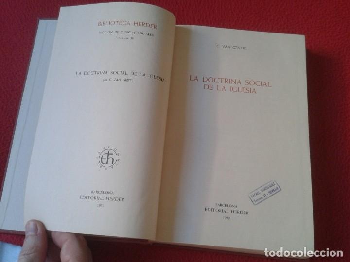 Libros de segunda mano: LIBRO LA DOCTRINA SOCIAL DE LA IGLESIA C. VAN GESTEL 1959 EDITORIAL HERDER VER FOTOS Y DESCRIPCIÓN.. - Foto 4 - 180011981