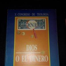 Libros de segunda mano: X CONGRESO DE TEOLOGÍA. DIOS O EL DINERO.1990. EVANGELIO Y LIBERACIÓN. Lote 180028216