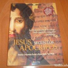 Libros de segunda mano: JESUS SEGUN LOS APOCRIFOS , BEATRIZ ONTANEDA Y ROSE MARIE PAZ. Lote 180029136