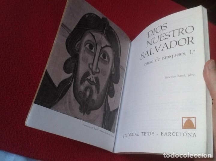 Libros de segunda mano: LIBRO DIOS NUESTRO SALVADOR BASSÓ CURSO DE CATEQUESIS 1º TEIDE 1968 190 PÁGINAS VER FOTOS Y DESCRIPC - Foto 3 - 180101750