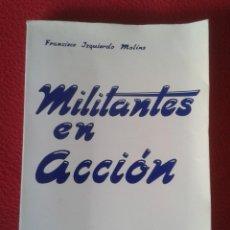 Libros de segunda mano: LIBRO MILITANTES EN ACCIÓN FRANCISCO IZQUIERDO MOLINS EDICIONES ACCIÓN CATÓLICA 1970, 325 PÁGINAS.... Lote 180117718