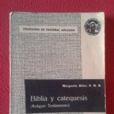 Libros de segunda mano: LIBRO BIBLIA Y CATEQUESIS ANTIGUO TESTAMENTO MARGARITA RIBER, S. M. R. 1965 COLECCIÓN PASTORAL APLIC. Lote 180118476