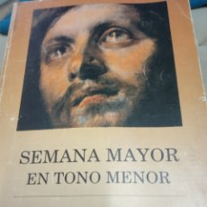Libros de segunda mano: SEMANA SANTA EN TONO MAYOR MANUEL MORALES 1990 UTRERA . Lote 180138186